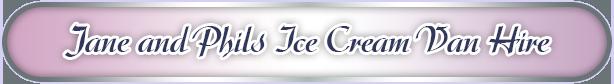 Jane and Phils Ice Cream Van Hire
